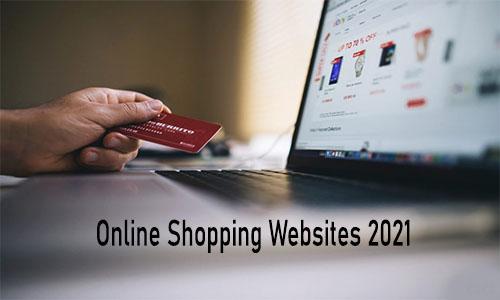 Online Shopping Websites 2021: List of Online Shopping Websites