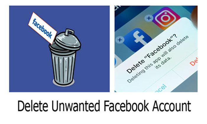 Delete Unwanted Facebook Account - Delete Facebook Account   Deactivate Facebook Account