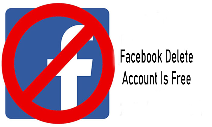 Facebook Delete Account Is Free - Facebook Account Delete | Facebook Account Deactivation