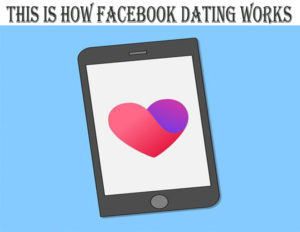 This Is How Facebook Dating Works