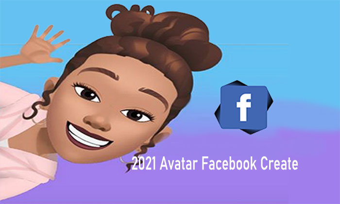 2021 Avatar Facebook Create - Facebook Avatar | Free Facebook Avatar Maker App