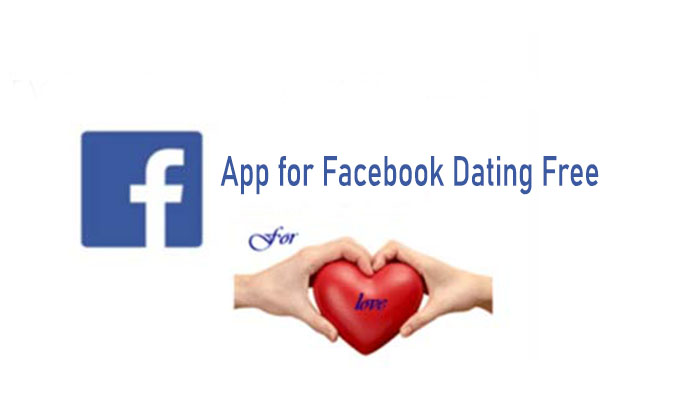 App for Facebook Dating Free - FACEBOOK DATING   Facebook Dating App Download Now