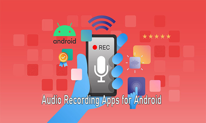 Audio Recording Apps for Android - Android Best Recording App Free Download
