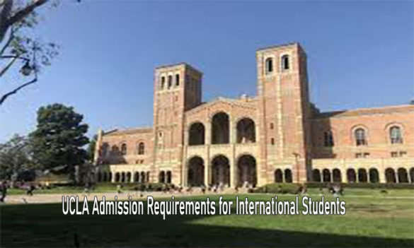 UCLA Admission Requirements for International Students: Requirements on How to Get UCLA Admission